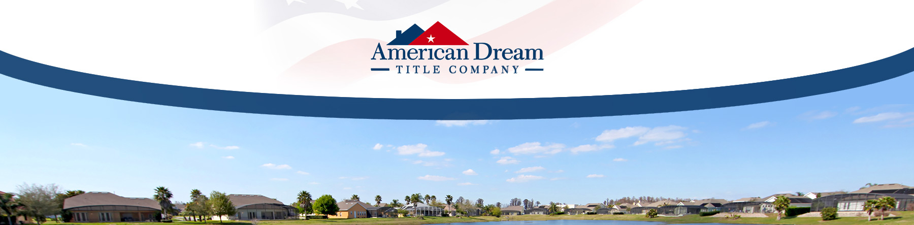 Delivering the Best Florida Title Company Experience | American Dream Title Company